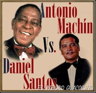 Antonio Machín - Daniel Santos vs. Antonio Machín