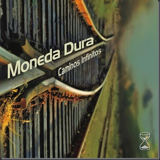 Moneda Dura - Caminos Infinitos