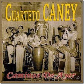 Cuarteto Caney - Caminos de Ayer
