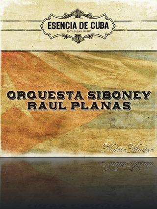 Orquesta Siboney Raúl Planas