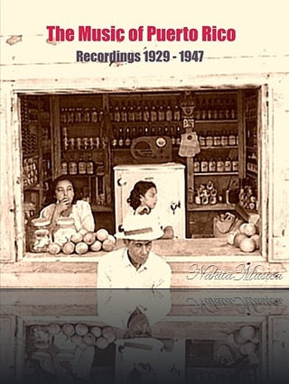 The Music of Puerto Rico  Recordings 1929 - 1947