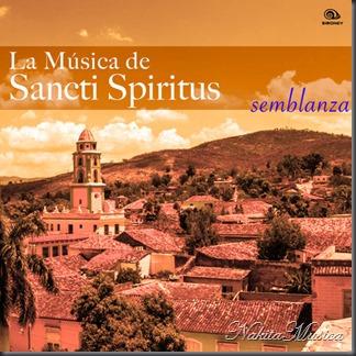 La Música de Sancti Spiritus - Semblanza