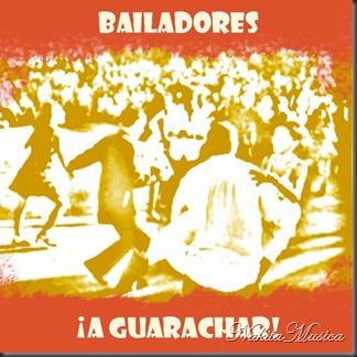 Bailadores !A Guarachar!